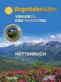 Virgentaler Hüttenbuch - Mit allen wichtigen Infos, Wanderkarten und Hüttenbeschreibungen.